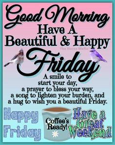 Good Morning Happy Friday, Good Morning Friends Quotes, Morning Thoughts, Good Morning Inspirational Quotes, Good Morning Messages, Monday Wishes, Positive Energy Quotes, Good Morning Animation, Friday Images