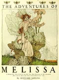 Clara Elsene Peck ~ Heading ~ The Adventures of Melissa ~ 1908 ~ viaClover to an over-tired bee is as soothing as plain knitting…