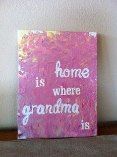 grandma gift idea- place letter stickers on canvas and then let kids finger paint it,dry and peel stickers- so cute!    Mother's day gifts for mom and niky :O)