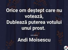 Translation by Vulpita💕=Each smart person that doesnt vote.dubles the power of an idiots vote. by Andi Moisescu The Funny, Let It Be, Humor, Reading, Memes, Quotes, Zodiac, Nice, Quotations
