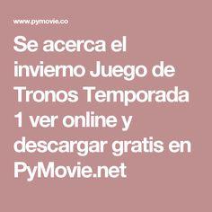 Se acerca el invierno Juego de Tronos Temporada 1  ver online y descargar gratis en PyMovie.net
