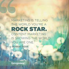 """Marketing is telling the world you're a rock star. Content marketing is showing the world you are one. Inbound Marketing, Marketing Digital, Business Marketing, Content Marketing, Internet Marketing, Online Marketing, Media Marketing, Social Marketing, Affiliate Marketing"