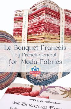 Le Bouquet Francais pre-cuts by French General for Moda Fabrics are in stock