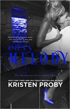 Easy Melody (The Boudreaux Series Book 3) (English Edition) eBook: Kristen Proby: Amazon.de: Kindle-Shop