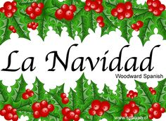 La Navidad - Vocabulario y Tradiciones - Spanish Christmas Vocabulary and Traditions - Woodward Spanish - en español
