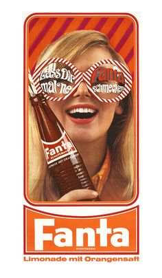 """Something to the effect of """"take your time and taste Fanta""""?  This ad sells the feeling that Fanta wants you to feel when you drink their pop - lively and happy! The color scheme represents the color of the soda, and the girl - in all her 'Fear and Loathing' glory - is smiley and holding her Fanta like she loves it."""