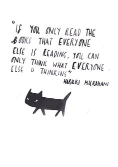 """If you only read the books that everyone is reading, you can only think what everyone else is thinking"" - Norwegian Wood // Haruki Murakami Postcard by DickVincent Reading Quotes, Book Quotes, Words Quotes, Me Quotes, Sayings, The Words, Cool Words, Haruki Murakami Libros, Developement Personnel"