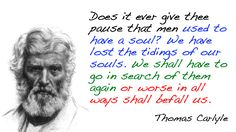 Thomas Carlyle people use to have a soul