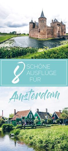8 nice trips in Amsterdam- 8 schöne Ausflüge in Amsterdam 8 beautiful trips in Amsterdam // Amsterdam travel tips – so the stay will be great - Europe Destinations, Europe Travel Tips, New Travel, Travel Packing, Holiday Destinations, Packing Tips, Travel Guide, Dublin Travel, Travel Books