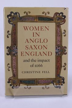 Women In Anglo Saxon England & The Impact Of 1066 Book HC/DJ 1984 1st Ed C. Fell