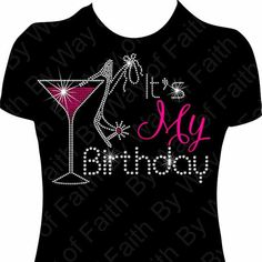 HOW TO ORDER : T- Size Machine Cut Stone color (It's and Birthday wording and wine color) Glitter Vinyl color (My wording) (swipe picture gallery for color selections)More It's My Birthday Shirt, Birthday Woman, 50th Birthday, Birthday Ideas, 50th Party, Black Girl T Shirts, Shirts For Girls, Bling Shirts, Its My Bday