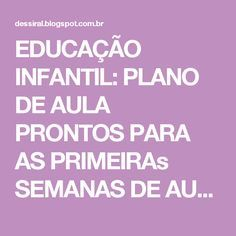 EDUCAÇÃO INFANTIL: PLANO DE AULA PRONTOS PARA AS PRIMEIRAs SEMANAS DE AULA MATERNAL