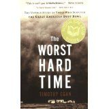 The Worst Hard Time: The Untold Story of Those Who Survived the Great American Dust Bowl (Paperback)By Timothy Egan