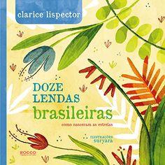 Doze Lendas Brasileiras por Clarice Lispector https://www.amazon.com.br/dp/8562500720/ref=cm_sw_r_pi_dp_x_Yx0QybR16W5K5