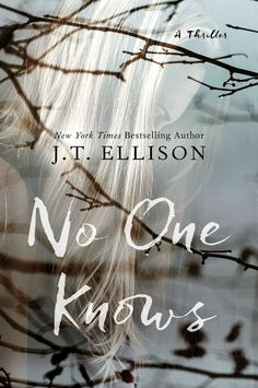 (on sale 3.22.16) - In an obsessive mystery as thrilling as The Girl on the Train and The Husband's Secret, New York Times bestselling author J.T. Ellison will make you question every twist in her page-turning novel—and wonder which of her vividly drawn characters you should trust.