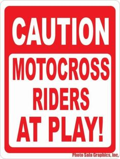 Caution Motocross Riders at Play Sign