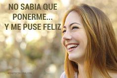 Puestos a ponerse de algún modo, prefiero ponerme feliz!!