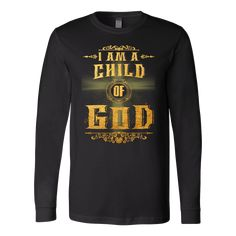 I am a Child Of God christian long sleeve t-shirt - Christ Follower Life