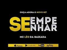 MC Léo da Baixada - Se Empenhar (Exclusiva 2015) - YouTube Gostos musicais à parte, o motion vale a pena ;p