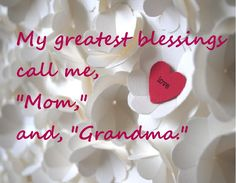 """""""Thank you, Jesus, for all of my blessings... but mostly for my beautiful Daughter and for my two wonderful Grandsons.  Amen."""""""