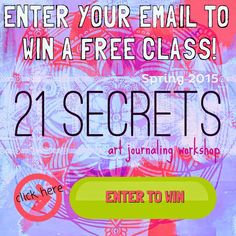 enter by March 2, 2015 for your chance to win a FREE art class in the #21Secrets art journal online art class
