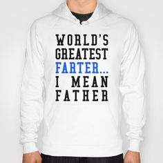 WORLD'S GREATEST FARTER I MEAN FATHER HOODY! hahaha this is too funny!!