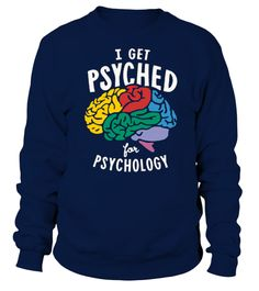 # I GET PSYCHED FOR PSYCHOLOGY PULLOVERS .  HOLIDAYS GIFT CHIRISTMAS TSHIRT pet dog cat Grab It In Time For Gift Available For A LIMITED TIME Satisfaction Guaranteed Safe Secure Checkout via PayPal Visa Mastercard VERY High Quality Premium T Shirts Buy 2 or more and save on shipping