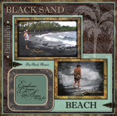 Ron and me at the Black Sand Beach on the Big Island Beach Scrapbook Layouts, Travel Scrapbook Pages, Vacation Scrapbook, Scrapbook Designs, Disney Scrapbook, Scrapbooking Layouts, Beach Family Photos, Sand Beach, Photo Layouts
