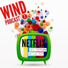 Wind Podcast 7: Netflix, ¿el futuro de la TV?  http://armandoruizr.com/2015/06/wind-podcast-7-netflix-el-futuro-de-la-tv/