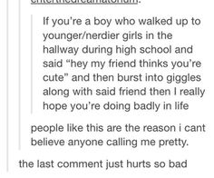 Same. One of my friends asked me out and it took me about and hour to be convinced he wasnt just taking the piss