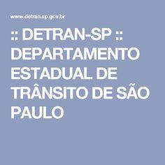 :: DETRAN-SP :: DEPARTAMENTO ESTADUAL DE TRÂNSITO DE SÃO PAULO