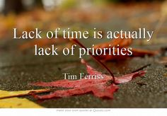 Lack of time is actually lack of priorities