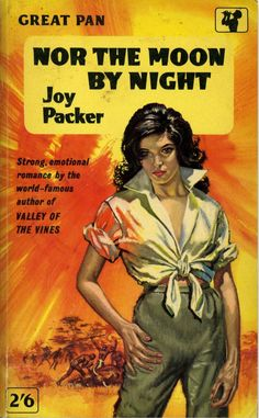 Nor the Moon by Night by Joy Packer. Book Cover Art, Book Covers, Drama, Pulp Art, Pulp Fiction, Paperback Books, Great Books, Pin Up, Romance