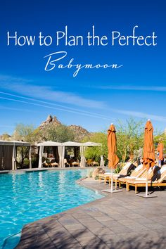 How to Plan the Perfect Babymoon - tips for planning the perfect babymoon, including tips for traveling while pregnant and why I chose the Four Seasons Resort Scottsdale at Troon North for my babymoon!