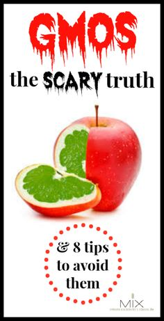 GMOs The Scary Truth & 8 Tips to Avoid Them | www.mixwellness.com