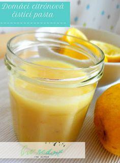 pro radost/ for pleasure: Domácí čistící pasta - citrónový krémový čistič Lemon Cream, Diy Cleaning Products, Cantaloupe, Diy And Crafts, Pudding, Pasta, Detox, Good Things, Homemade