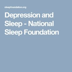 Depression and Sleep - National Sleep Foundation
