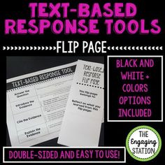 This resource includes a Text-based Response Tool and flip page that are designed to make your life easier and your handouts more engaging. The best thing about the flip page is that no gluing is required and only one sheet of paper is used. Simply print, cut, and fold.The Text-based Response Tool is similar to the RACE, ACE, ICE, and other models in that it requires students to answer the question, cite evidence, and explain the evidence.