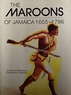 The Maroons of Jamaica: A History of. book by Mavis C. Black History Books, Black History Facts, Black Books, Black History Month, African American Books, American Literature, Jamaica History, Books To Read, My Books