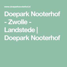 Doepark Nooterhof - Zwolle - Landstede | Doepark Nooterhof