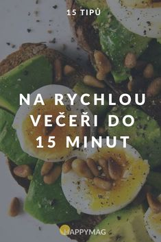 15 nápadů na rychlou večeři do 10 minut Healthy Life, Healthy Snacks, Healthy Recipes, Healty Meals, Weight Loss Smoothies, Food Porn, Food And Drink, Low Carb, Vegetarian
