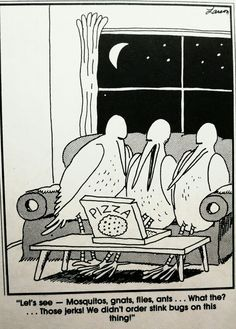 """""""The Far Side"""" by Gary Larson. Darn, I love anchovies (really do )and ya'll are arguing about stink bugs. Cartoon Jokes, Funny Cartoons, Funny Comics, Cartoon Art, Far Side Cartoons, Far Side Comics, Cartoon Network Adventure Time, Adventure Time Anime, The Far Side Gallery"""