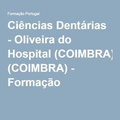 Ciências Dentárias - Oliveira do Hospital (COIMBRA) - Formação