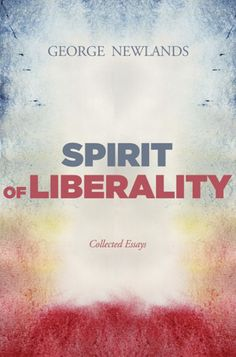 SPIRIT OF LIBERALITY (Collected Essays; by George Newlands; Imprint: Pickwick Publications). The themes covered in this collection of essays span a wide area, from Christology and the doctrine of God to human rights and Christian spirituality, and they were written and delivered in a variety of contexts, from colleges to churches, on both sides of the Atlantic. Some have been published previously, while others are new. The papers speak from within the liberal tradition of theology, and…