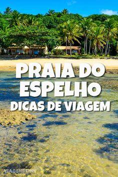 O que fazer na Praia do Espelho - Confira todas as dicas de viagem para aproveitar o melhor desse destino na Bahia
