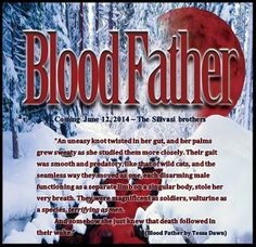 Blood Father by Tessa Dawn (Coming June 12, 2014)