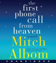 The First Phone Call from Heaven: A Novel, a book by Mitch Albom The Power Of Belief, Tuesdays With Morrie, One Last Chance, Mitch Albom, Page Turner, Screenwriting, The Ordinary, The One, New Books