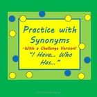 Basic and Advanced: two sets of synonym practice using the I have... Who has... Game. Fun!!