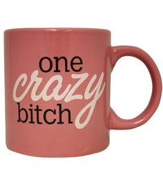 Attitude Mug One Crazy Bitch Pink Cup Don't be fooled by this giant 22 ounces capacity pink mug, it belongs to one crazy bitch. Pink Cups, Cute Mugs, Funny Coffee Mugs, Gag Gifts, Mug Cup, Best Part Of Me, Coffee Cups, Drink Coffee, Tableware