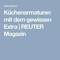 Reuter Magazin | Küchenarmaturen Mit Dem Gewissen Extra: An Exponierter  Stelle Platziert, Stehen Küchenarmaturen